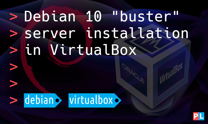"Debian 10 ""buster"" server installation in VirtualBox"