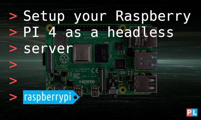 Setup your Raspberry PI 4 as a headless server