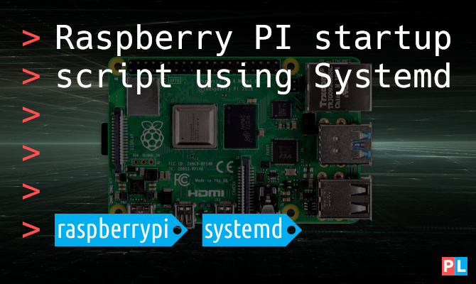 Raspberry PI startup script using Systemd