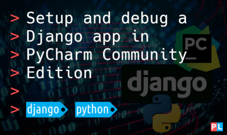 Feature image for the tutorial about how to setup and debug a Django app in PyCharm community edition