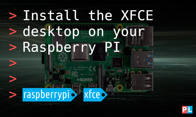 Install the XFCE desktop on your Raspberry PI