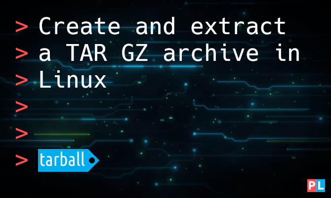 Create and extract a TAR GZ archive in Linux