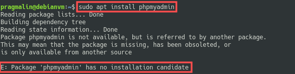 Terminal screenshot of attempting to install package phpmyadmin in a Debian 10 system, only to find out the this package is unfortunately not available.