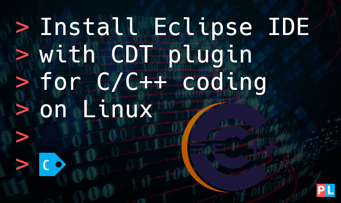 Install Eclipse IDE with CDT plugin for C/C++ coding on Linux