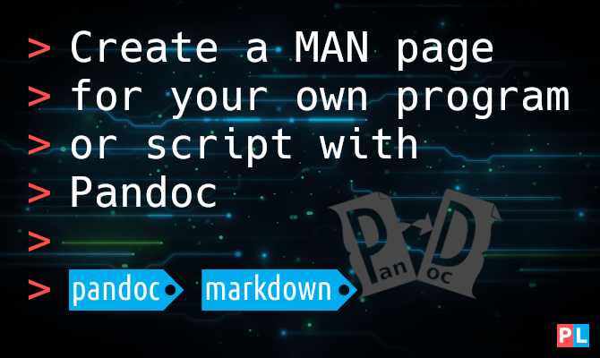 Create a MAN page for your own program or script with Pandoc