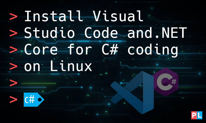 Install Visual Studio Code and .NET Core for C# coding on Linux