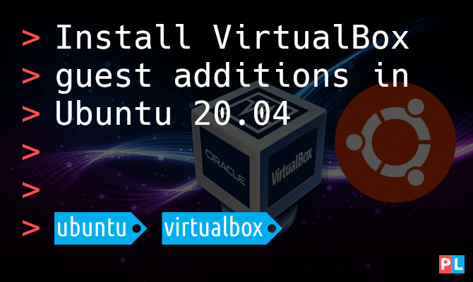 Feature image for the article about how to install VirtualBox guest additions in Ubuntu 20.04
