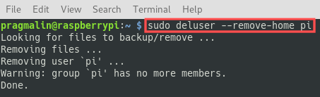 Terminal screenshot that shows how to delete the pi user from your Raspberry PI. This includes the removal of the home directory.