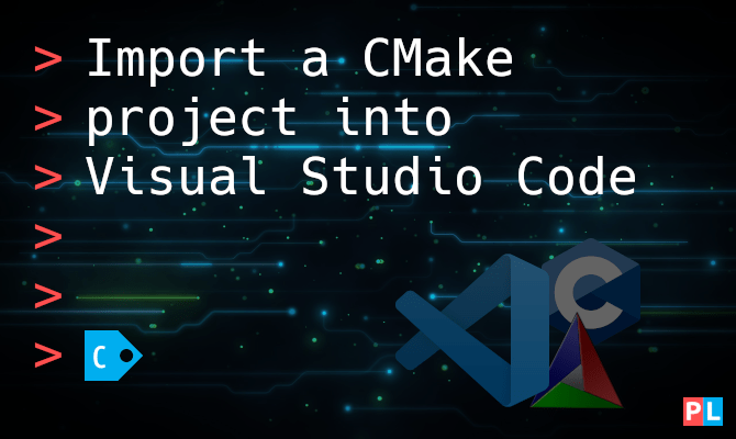 Import a CMake project into Visual Studio Code