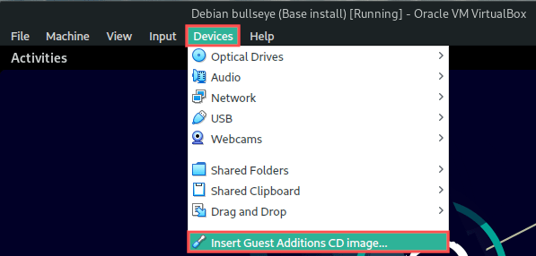 Screenshot of the Debian 11 bullseye VirtualBox virtual machine, which shows you how to insert the Guest Additions CD Image.